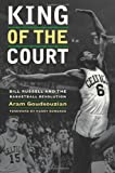 "Aram Goudsouzian, ""King of the Court: Bill Russell and the Basketball Revolution"" (University of California, 2010)"