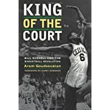 King of the Court: Bill Russell and the Basketball Revolution (George Gund Foundation Imprint in African American Studies)