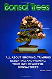 Werner Jones Bonsai Trees: All about growing, trimming, sculpting and pruning beautiful bonsai trees (Correct Times)