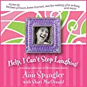 Help, I Can't Stop Laughing!: A Nonstop Collection of Life's Funniest Stories Audiobook by Ann Spangler, Shari MacDonald Narrated by Connie Wetzell