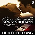Once Her Man, Always Her Man: A 1 Night Stand Story: Always a Marine, Book 1 Audiobook by Heather Long Narrated by Christine Padovan