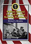 William Howard Taft and the First Mot...