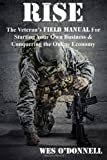 Rise: The Veterans Field Manual For Starting Your Own Business & Conquering The Online Economy