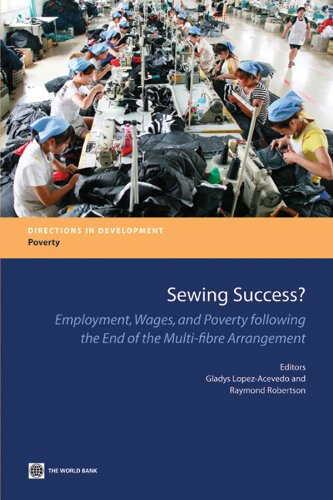 Sewing Success?: Employment, Wages, and Poverty following the End of the Multi-Fibre Arrangement (Directions in Development)
