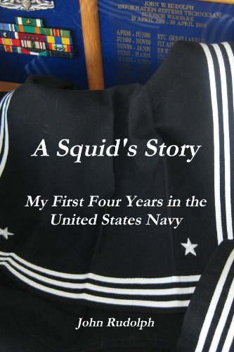 A Squid's Story My First Four Years in the United States Navy