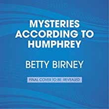 Mysteries According to Humphrey (       UNABRIDGED) by Betty Birney Narrated by William Dufris