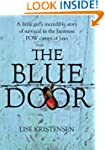 The Blue Door: A Liitle Girl's Incred...