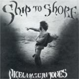 Ship to Shore ~ Nigel Mazlyn Jones