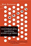 Nexus: Small Worlds and the Groundbreaking Science of Networks (0393324427) by Buchanan, Mark