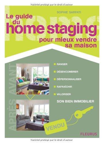 Guide du home staging pour mieux vendre sa maison le - Comment mieux vendre sa maison ...