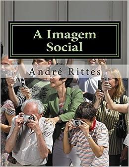 Imagem Social: Decadencia e dominacao cultural na nova Idade Midia