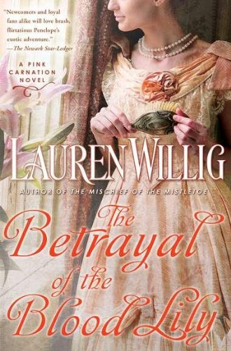 The Betrayal of the Blood Lily (Pink Carnation)