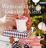 Weihnachten mit Fr�ulein Klein: Backzauber und Dekolust f�r die sch�nste Zeit im Jahr