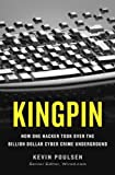 """Kingpin - How One Hacker Took Over the Billion-Dollar Cybercrime Underground"" av Kevin Poulsen"
