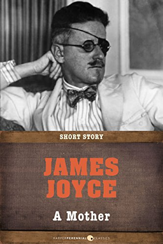 James Joyce - A Mother: Short Story