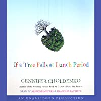 If a Tree Falls at Lunch Period (       UNABRIDGED) by Gennifer Choldenko Narrated by Ariadne Meyers, Francois Battiste