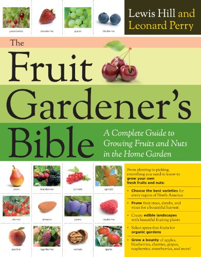 the-fruit-gardeners-bible-a-complete-guide-to-growing-fruits-and-nuts-in-the-home-garden-english-edi