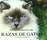 Guia Completa De Razas De Gatos/ Complete Guide of Cat Breeds (Spanish Edition) (8495677288) by Somerville, Louisa