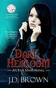 Dark Heirloom (An Ema Marx Novel Book 1)