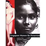 Singapore Women Re-Presented