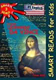 Children's Educational Book: Junior Leonardo Da Vinci: An Introduction to the Art, Science and Inventions of This Great Genius. Age 7 8 9 10 Year-olds; Us English: Volume 3 (Smart Reads for Kids)