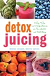 Detox Juicing: 3-Day, 7-Day, and 14-D...