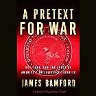 A Pretext for War: 9/11, Iraq, and the Abuse of America's Intelligence Agencies Hörbuch von James Bamford Gesprochen von: Robertson Dean