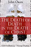img - for The Death Of Death In The Death Of Christ (Vintage Puritan) book / textbook / text book