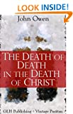 The Death Of Death In The Death Of Christ (Vintage Puritan)