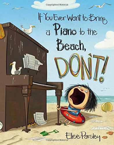 If You Ever Want to Bring a Piano to the Beach, Don't!