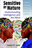 img - for Sensitive by Nature: Understanding Intelligence and the Mind by Luisi, James (2002) Paperback book / textbook / text book