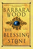 The Blessing Stone (0312320248) by Wood, Barbara
