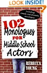 102 Monologues for Middle School Acto...