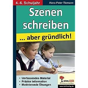 Szenen schreiben ... aber gründlich: Kopiervorlagen für den Deutschunterricht im 4.-6. S