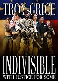Indivisible: With Justice For Some by Troy Grice ebook deal