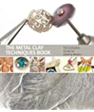 Metal Clay Techniques: The Complete Guide for Jewellery Makers