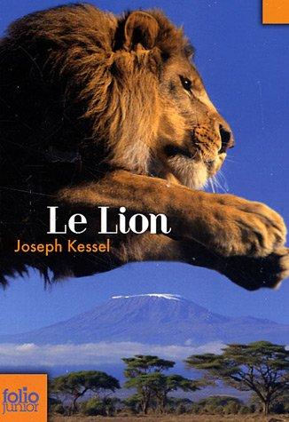 Le lion Joseph Kessel Philippe Mignon Gallimard-Jeunesse Folio junior Lecteurs