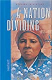 Nextext Stories in History: Student Text A Nation Dividing, 1800-1860
