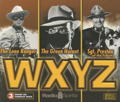 WXYZ: The Lone Ranger/The Green Hornet/Sgt. Preston of the Yukon