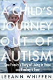 img - for Child's Journey Out of Autism: One Family's Story of Living in Hope and Finding a Cure book / textbook / text book