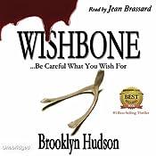 Wishbone: ...Becareful What You Wish For | [Brooklyn Hudson]