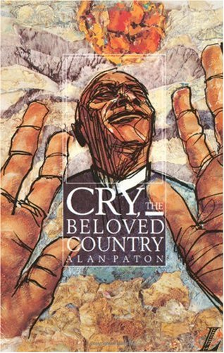 """a review of alan patons novel cry the beloved country In alan paton's cry, the beloved country the statesman, the poet and the novelist meet in a unique harmony"""" cry, the beloved country is the deeply moving story of the zulu pastor stephen kumalo and his son, absalom, set against the background of a land and a people riven by racial injustice."""