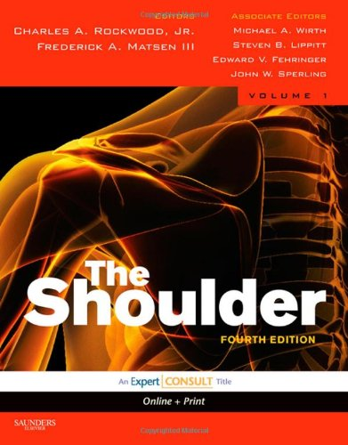 Rockwood and Matsen's The Shoulder, 2 Volume Set: Expert Consult - Online and Print, 4e (Shoulder (Rockwood/Matsen)(2 Vo