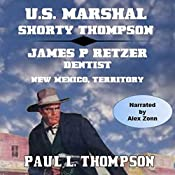 U.S. Marshal Shorty Thompson: James P. Retzer - Dentist - New Mexico, Territory | Paul L. Thompson