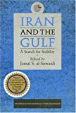 Iran and the Gulf: A Search for Stability (Emirates Center for Strategic Studies and Research) (186064144X) by Al-Suwaidi, Jamal S.