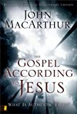 The Gospel According to Jesus: What Is Authentic Faith? (0310287294) by John MacArthur
