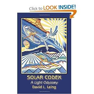 Solar Codex: A Light Odyssey David L. Laing