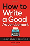 Victor O. Schwab How to Write a Good Advertisement