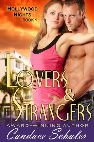 Lovers and Strangers (The Hollywood Nights Series, Book 1) by Candace Schuler