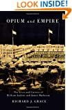 Opium and Empire: The Lives and Careers of William Jardine and James Matheson